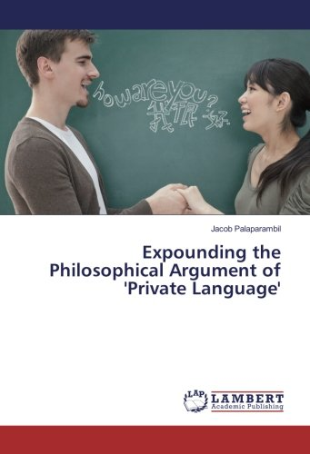 Expounding the Philosophical Argument of 'Private Language'