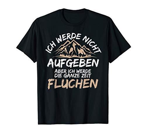 Berg Wandern, Spruch mit Druck, Alpen, Berge, Natur T-Shirt