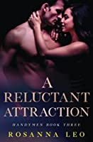 A Reluctant Attraction (Handymen)