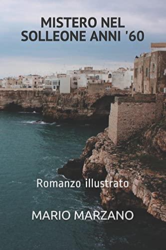 MISTERO NEL SOLLEONE ANNI '60: Romanzo illustrato