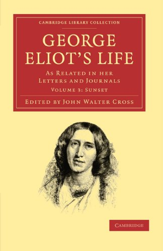 Compare Textbook Prices for George Eliot-s Life, as Related in her Letters and Journals: Volume 3: Sunset Cambridge Library Collection - Literary Studies 1 Edition ISBN 9781108020084 by Cross, John Walter