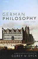 Early Modern German Philosophy 1690-1750