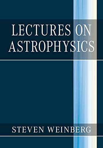 Lectures on Astrophysics (English Edition)