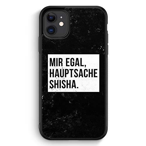 Mir Egal Hauptsache Shisha - Silikon Hülle für iPhone 11 - Motiv Design Cool Witzig Lustig Spruch Zitat Grunge - Cover Handyhülle Schutzhülle Case Schale