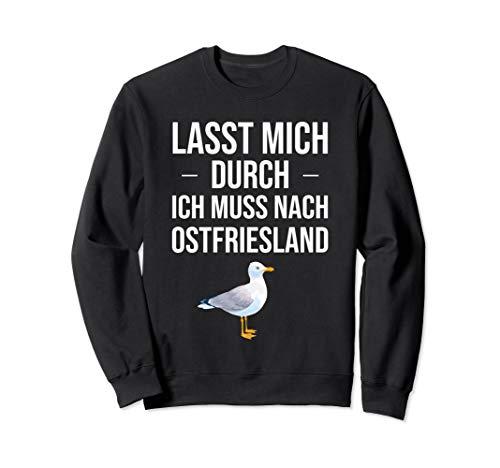 Lasst mich durch Ich nach Ostfriesland für Ostfriesen Sweatshirt