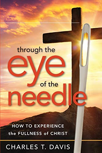 Through the Eye of the Needle: How to Experience the Fullness of Christ Maryland