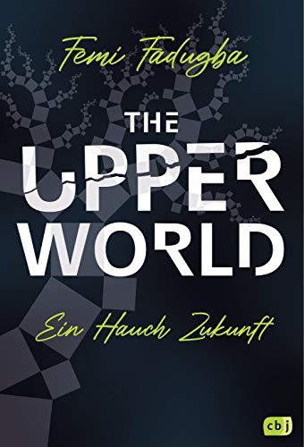 The Upper World – Ein Hauch Zukunft: Ein hochaktueller, spannender Thriller - Cover mit UV-Lack und Sonderfarbe