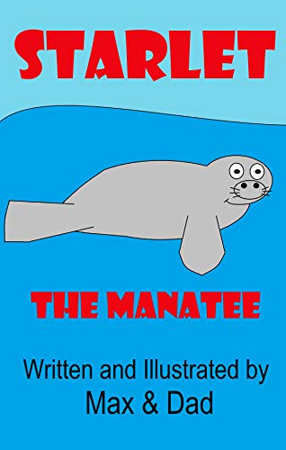 Starlet The Manatee (A Max & Dad Book) (English Edition)