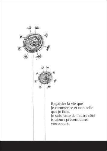In 5-delige set: Elegante, Franse rouwkaart met mooie bloemen: Regardez la vie que je commence et non celle que elk finis. Je kunt de l'autre côté toujours présent dans vos doeken.