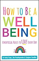 How to Be a Well Being: Unofficial Rules to Live Every Day