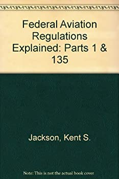 Hardcover Federal Aviation Regulations Explained: Parts 1 & 135 Book