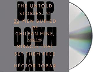 Deep Down Dark( The Untold Stories of 33 Men Buried in a Chilean Mine and the Miracle That Set Them Free)[DEEP DOWN DARK 10D][UNABRIDGED][Compact Disc]
