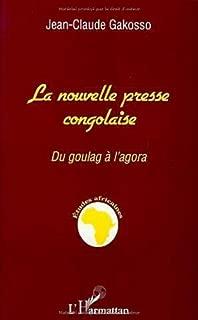 La nouvelle presse congolaise: Du goulag à l'agora (Collection Etudes africaines) (French Edition)