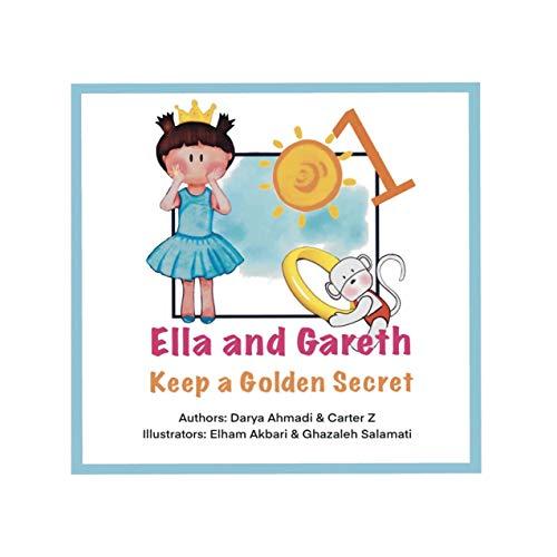 Ella and Gareth: Keep a Golden Secret (Ella and Gareth Keep a Golden Secret Book 1)