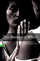 The Woman in White (Oxford Bookworms Library Thriller & Adventure, Level 6)