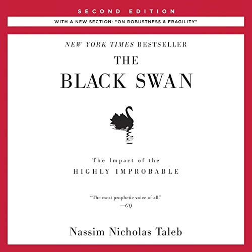 "The Black Swan, Second Edition: The Impact of the Highly Improbable: With a new section: ""On Robustness and Fragility"" audiobook cover art"