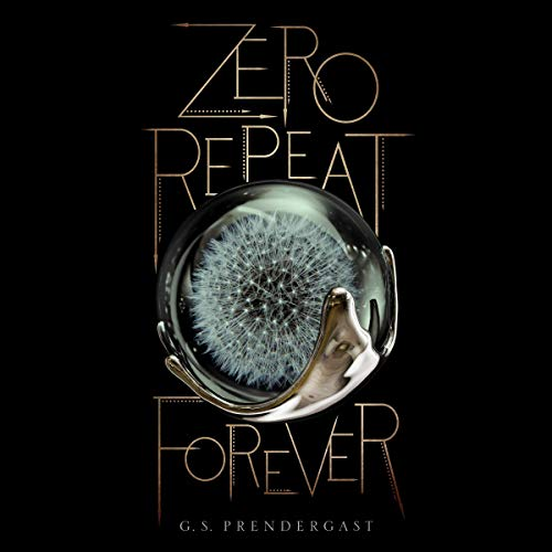 Zero Repeat Forever Audiobook By G. S. Prendergast cover art