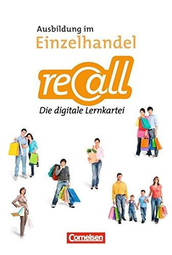Ausbildung im Einzelhandel - Neubearbeitung - Zu allen Ausgaben: Zu allen Bänden - recall - Die digitale Lernkartei: CD-ROM