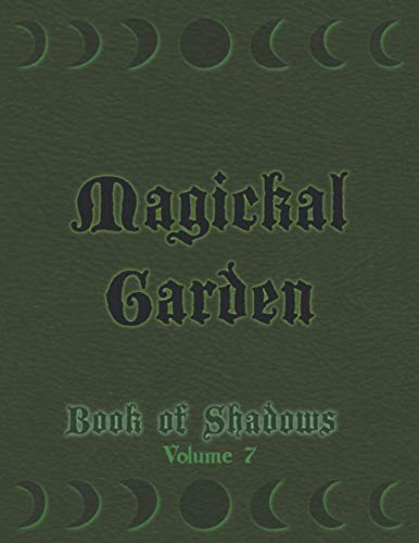 Magickal Garden: Olive Green Cover | Book of Shadows | The Witch Garden Guide | Magick Herbs Pages T