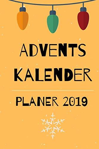 Adventskalender Planer 2019: Notizbuch zum Planen des Adventskalenders für Kinder, Partner, Freunde, Familie, Kollegen etc.