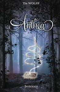 Anthea - Intégrale par Tia Wolff