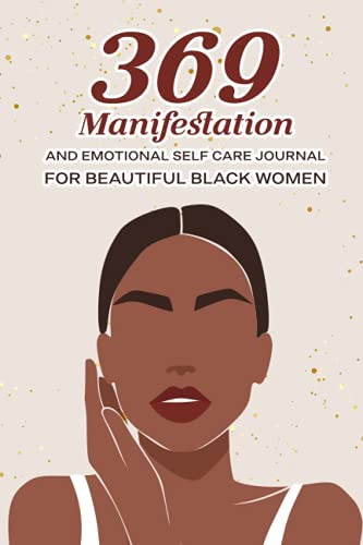 369 MANIFESTATION AND EMOTIONAL SELF CARE JOURNAL FOR BEAUTIFUL BLACK WOMEN: The Power Law Of Attrac