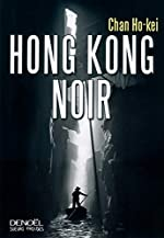 Hong Kong Noir de Chan Ho-kei