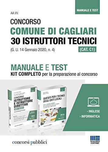 Concorso Comune di Cagliari 30 Istruttori tecnici (CAT. C1) (G. U. 14 Gennaio 2020, n. 4). Manuale e Test. Kit completo per la preparazione al concorso