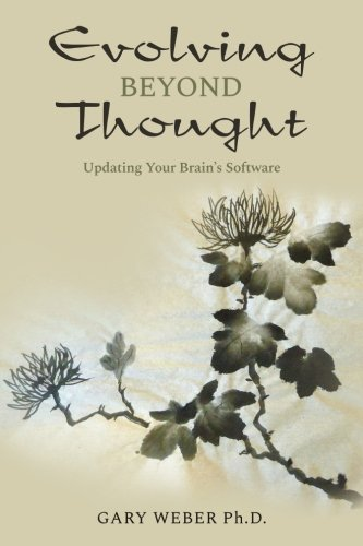 Evolving Beyond Thought: Updating Your Brain's Software