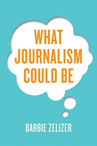 What Journalism Could Be (English Edition)