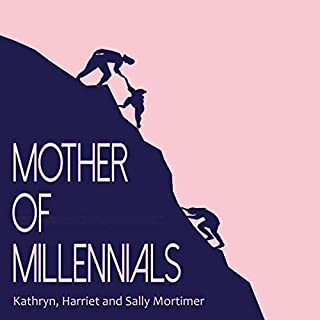 Mother of Millennials: A Guide to Understanding (and Embracing) the Values of the Millennial Generation cover art