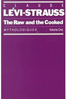 [The Raw and the Cooked: Mythologiques, Volume 1 (Raw and the Cooked)] [Author: Levi-Strauss, Claude] [March, 1983]