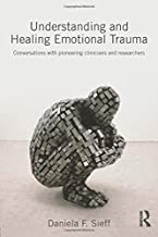 Understanding and Healing Emotional Trauma