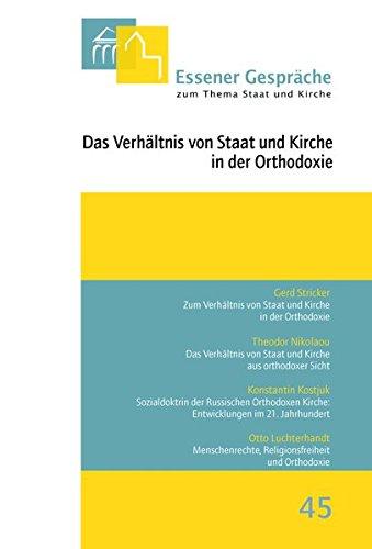 Essener Gespräche zum Thema Staat und Kirche / Das Verhältnis von Staat und Kirche in der Orthodoxie
