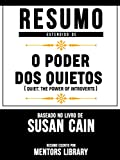 Resumo Estendido: O Poder Dos Quietos (Quiet: The Power Of Introverts): Baseado No Livro De Susan Cain (Portuguese Edition)