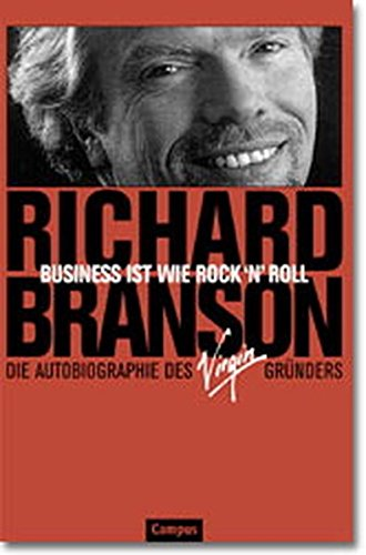 Branson Richard, Business ist wie Rock 'n' roll.