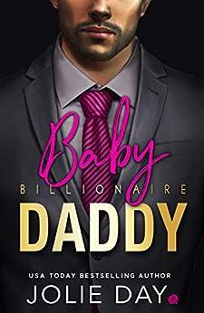 Billionaire Baby Daddy by [Jolie Day]
