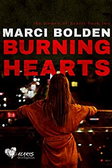 Burning Hearts (HEARTS SERIES Book 2) by [Marci Bolden]