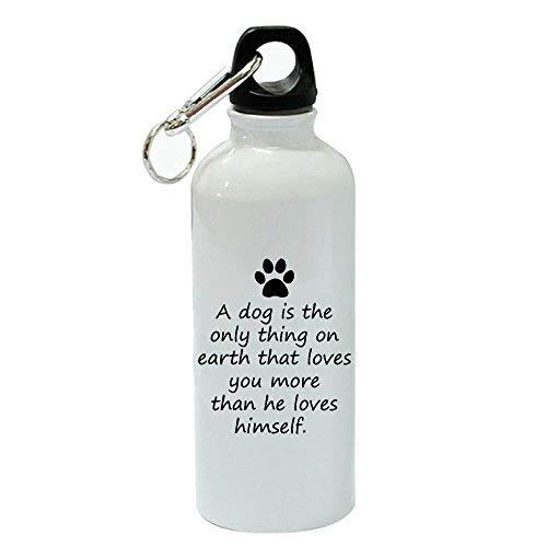 GFGKKGJFD A Dog is The Only Thing on Earth That Loves You More Than He Loves Himself Gourde de Sport en Aluminium Blanc 600 ML