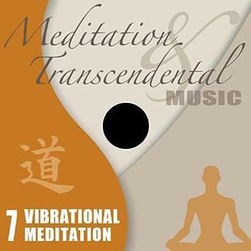 Meditation & Transcendental Music - Vibrational Meditation