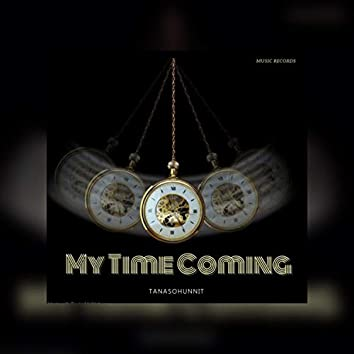 My Time Coming 2