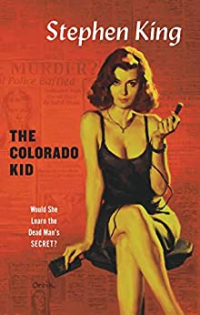 The Colorado Kid (Hard Case Crime Book 13) by [Stephen King]
