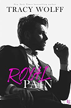 Royal Pain: A His Royal Hotness Novel by [Tracy Wolff]