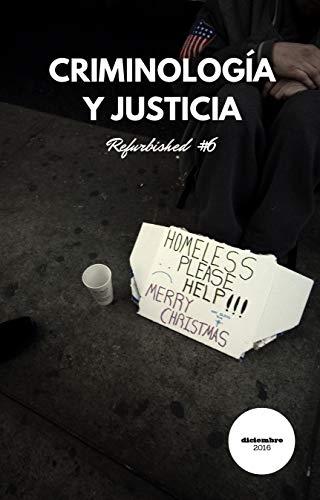 Criminología y Justicia: Monográfico sobre marginalidad (Criminología y Justicia Refurbished nº 6)