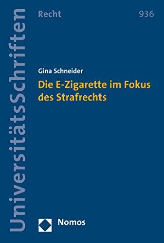 Die E-Zigarette im Fokus des Strafrechts (Nomos Universitätsschriften – Recht 936)