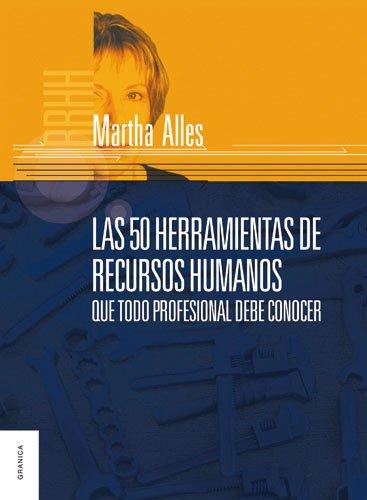 50 herramientas de recursos humanos que todo profesional debe conocer (Spanish Edition)
