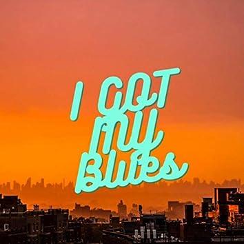 I Got My Blues