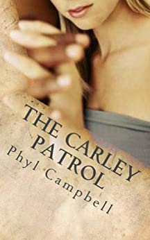 The Carley Patrol by [Phyl Campbell]