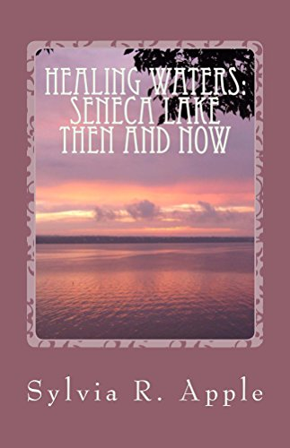 Healing Waters: Seneca Lake Then and Now (English Edition)