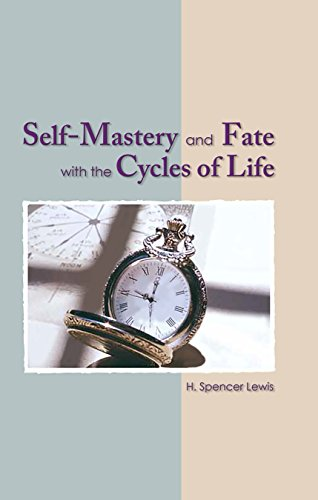 Self Mastery and Fate with the Cycles of Life (Rosicrucian Order AMORC Kindle Editions)